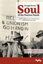 Struggle for the Soul of the Postwar South : White Evangelical Protestants and Operation Dixie - Ken Fones-Wolf