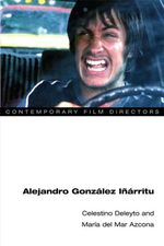 Alejandro Gonzalez Inarritu - Celestino Deleyto