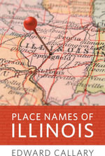 Place Names of Illinois - Edward Callary