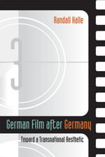 German Film After Germany : Toward a Transnational Aesthetic - Randall Halle