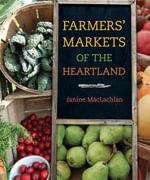Farmers' Markets of the Heartland - Janine MacLachlan