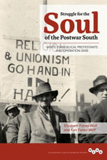 Struggle for the Soul of the Postwar South : White Evangelical Protestants and Operation Dixie - Elizabeth Fones-Wolf