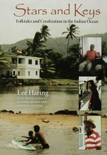 Stars and Keys : Folktales and Creolization in the Indian Ocean - Lee Haring