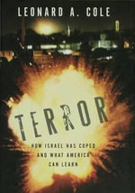 Terror : How Israel Has Coped and What America Can Learn - Leonard A. Cole