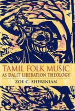 Tamil Folk Music as Dalit Liberation Theology - Zoe C. Sherinian