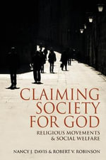 Claiming Society for God : Religious Movements and Social Welfare - Nancy J. Davis