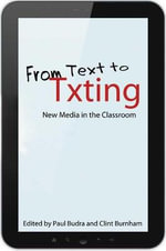 From Text to Txting : New Media in the Classroom