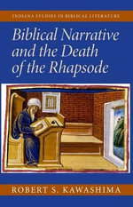 Biblical Narrative and the Death of Rhapsode - Robert S. Kawashima