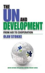 The Un and Development : From Aid to Cooperation - Olav Stokke