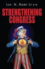 Strengthening Congress - Lee H. Hamilton