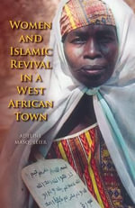 Women and Islamic Revival in a West African Town - Adeline Masquelier