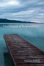 The Origins of Responsibility - Francois Raffoul