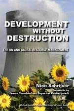 Development Without Destruction : The Un and Global Ecology Resource Management - Nico Schrijver