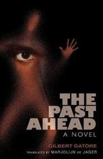 The Past Ahead : A Novel - Gilbert Gatore