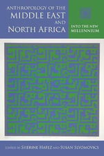 Anthropology of the Middle East and North Africa : Into the New Millennium