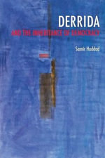 Derrida and the Inheritance of Democracy : Book 2 - Samir Haddad