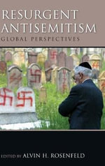 Resurgent Antisemitism : Global Perspectives