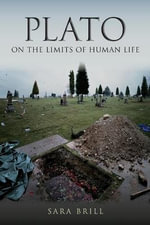 Plato on the Limits of Human Life - Sara Brill