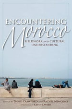 Encountering Morocco : Fieldwork and Cultural Understanding