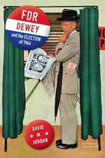 FDR, Dewey, and the Election of 1944 - David M. Jordan
