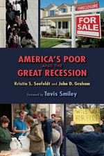 America's Poor and the Great Recession : Memoirs of a Mobster's Wife - Kristin S. Seefeldt