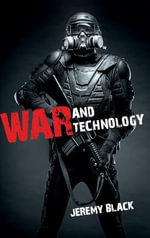 War and Technology : Building the Outposts of Empire - Jeremy M. Black