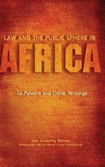 Law and the Public Sphere in Africa : La Palabre and Other Writings - Jean Godefroy Bidima