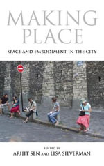 Making Place : Space and Embodiment in the City