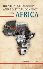 Identity, Citizenship, and Political Conflict in Africa - Edmond J. Keller