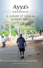 Ayya's Accounts : A Ledger of Hope in Modern India - Anand Pandian