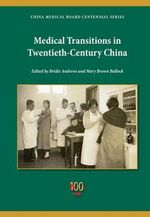 Medical Transitions in Twentieth-Century China