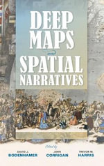 Deep Maps and Spatial Narratives : Spatial Humanities