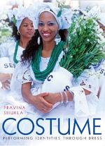 Costume : Performing Identities Through Dress - Assistant Professor Pravina Shukla