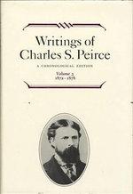 Writings of Charles S. Peirce : A Chronological Edition, Volume 3: 1872-1878 - Charles S. Peirce