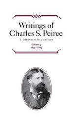 Writings of Charles S. Peirce : A Chronological Edition, Volume 4: 1879-1884 - Charles S. Peirce