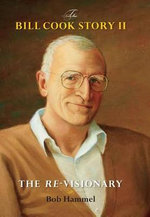 The Bill Cook Story II : The Re-Visionary - Bob Hammel