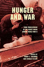 Hunger and War : Food Provisioning in the Soviet Union During World War II