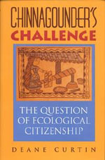 Chinnagounder's Challenge : The Question of Ecological Citizenship - Deane W. Curtin