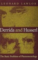 Derrida and Husserl : The Basic Problem of Phenomenology - Leonard Lawlor