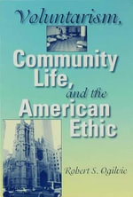 Voluntarism, Community Life, and the American Ethic - Robert S. Ogilvie