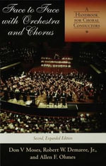 Face to Face with Orchestra and Chorus : A Handbook for Choral Conductors - Robert W., Jr. Demaree