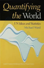 Quantifying the World : Un Ideas and Statistics - Michael Ward