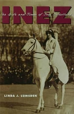 Inez : The Life and Times of Inez Milholland - Linda J. Lumsden