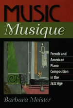 Music Musique : French & American Piano Composition in the Jazz Age - Barbara Meister