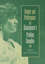 Gender and Performance in Shakespeares Problem Comedies - David McCandles