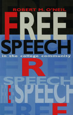 Free Speech in the College Community - Robert M. O'Neil