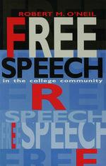 Free Speech in the College Community - Robert M. O'Neil