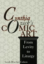 Cynthia Ozicks Comic Art : From Levity to Liturgy - Sarah Blacher Cohen