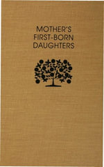 Mothers First-Born Daughters : Early Shaker Writings on Women and Religion