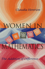 Women in Mathematics : The Addition of Difference - Claudia Henrion